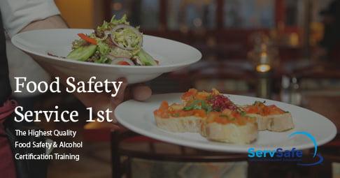 Food Safety Service 1st - FOOD SAFETY SERVSAFE CERTIFICATION